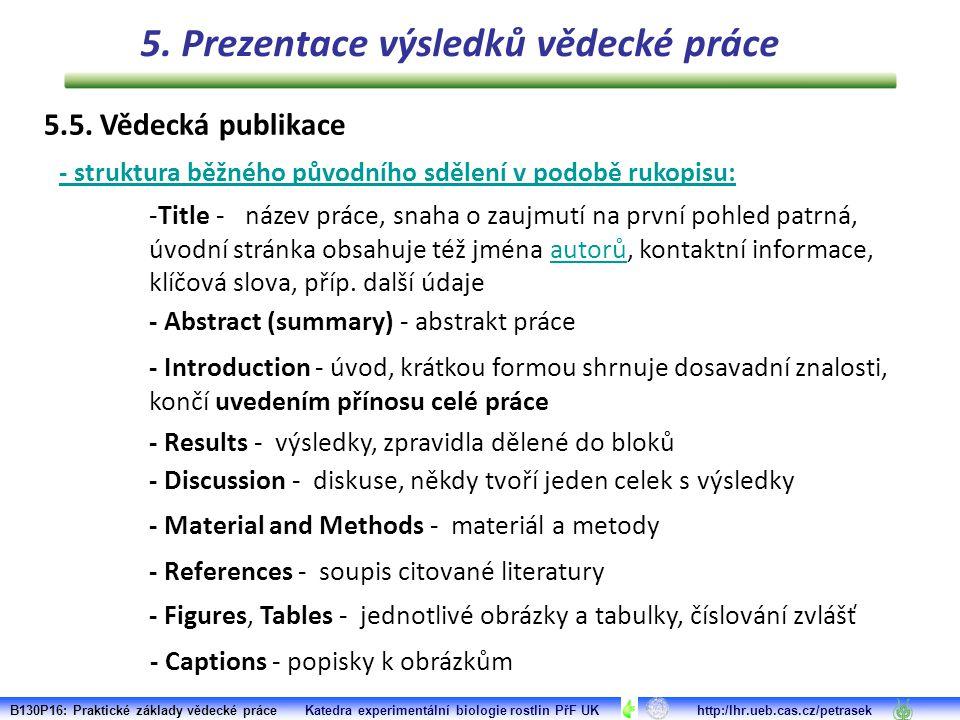 - struktura běžného původního sdělení v podobě rukopisu: -Title - název práce, snaha o zaujmutí na první pohled patrná, úvodní stránka obsahuje též jména autorů, kontaktní informace, klíčová slova, příp.