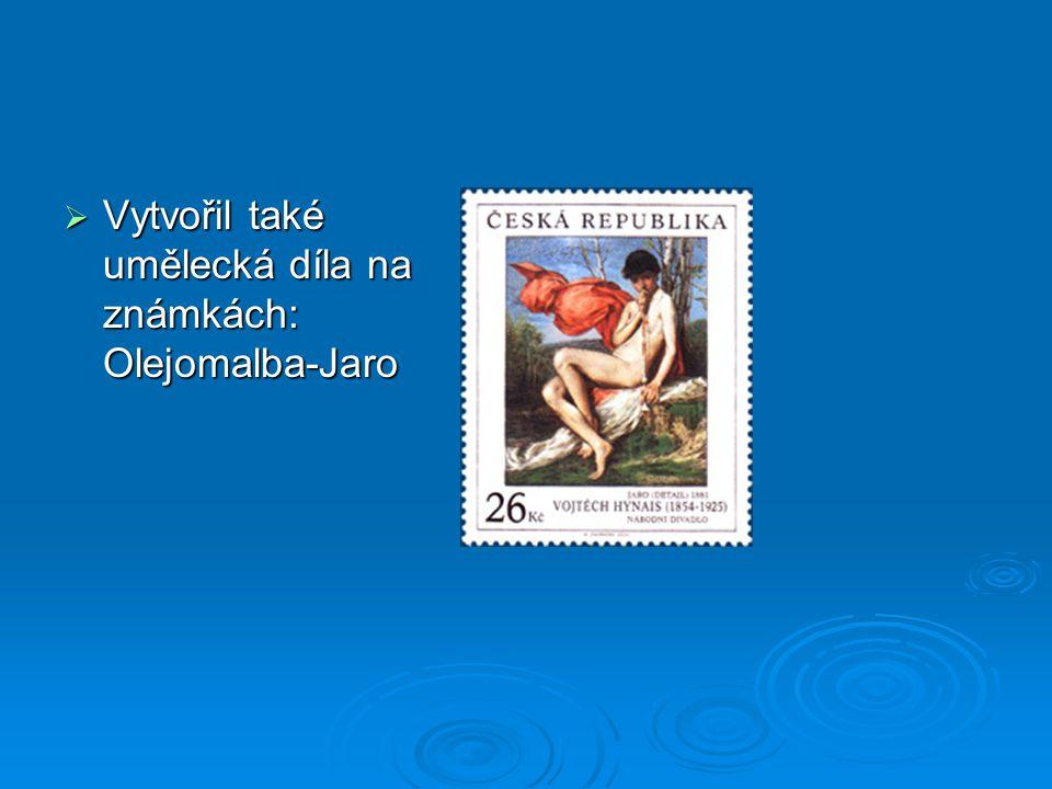  Vytvořil také umělecká díla na známkách: Olejomalba-Jaro