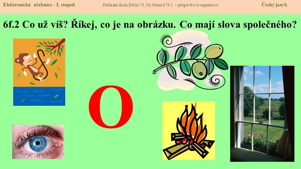 6f.3 Jak vypadá písmenko O.Elektronická učebnice - I.
