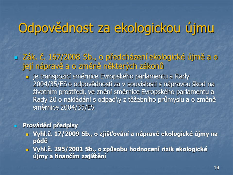 16 Odpovědnost za ekologickou újmu Zák. č.