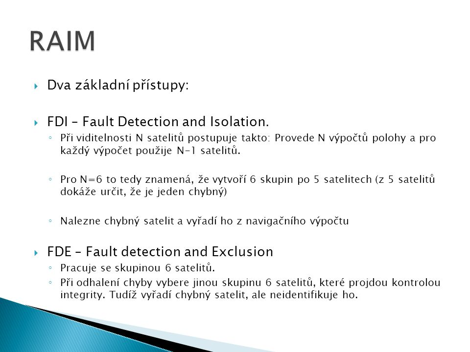  Dva základní přístupy:  FDI – Fault Detection and Isolation.