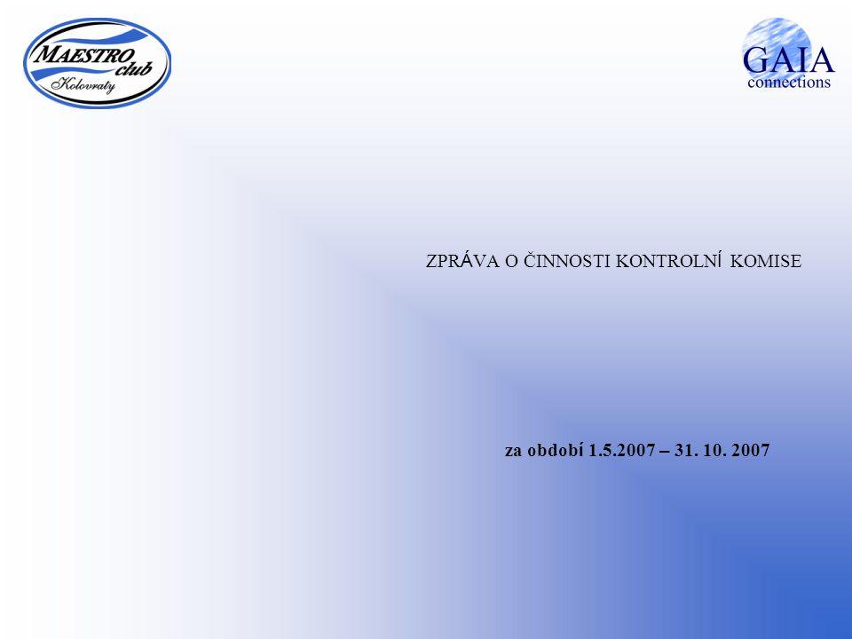 ZPR Á VA O ČINNOSTI KONTROLN Í KOMISE za obdob í 1.5.2007 – 31. 10. 2007
