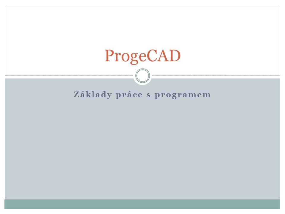 Základy práce s programem ProgeCAD