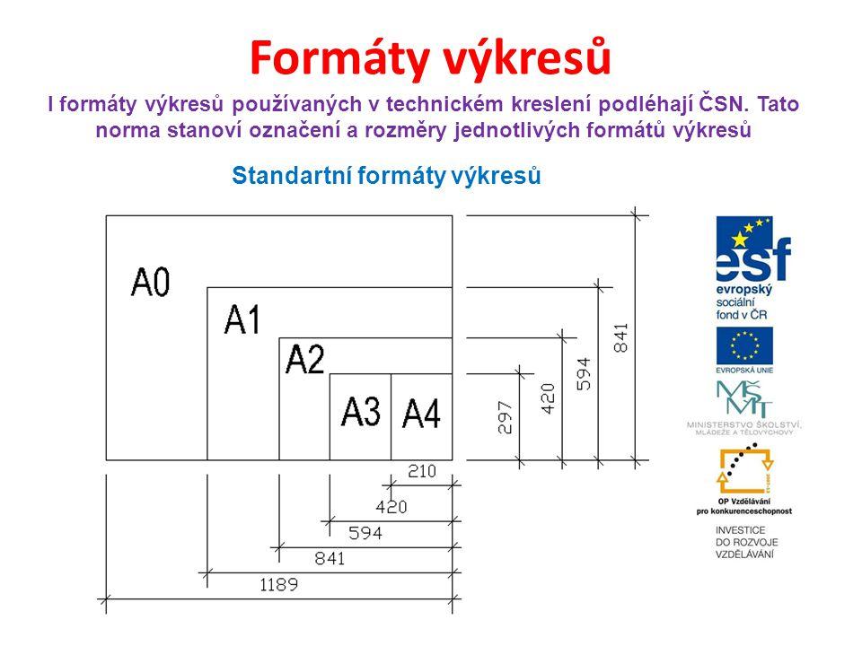 Formáty výkresů I formáty výkresů používaných v technickém kreslení podléhají ČSN. Tato norma stanoví označení a rozměry jednotlivých formátů výkresů