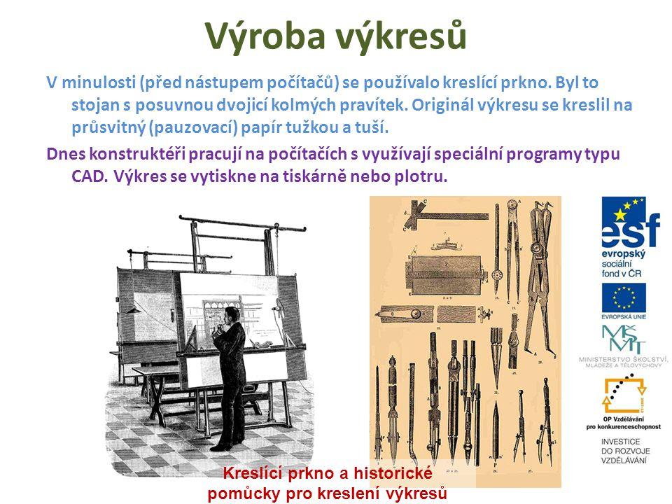 Výroba výkresů V minulosti (před nástupem počítačů) se používalo kreslící prkno. Byl to stojan s posuvnou dvojicí kolmých pravítek. Originál výkresu s