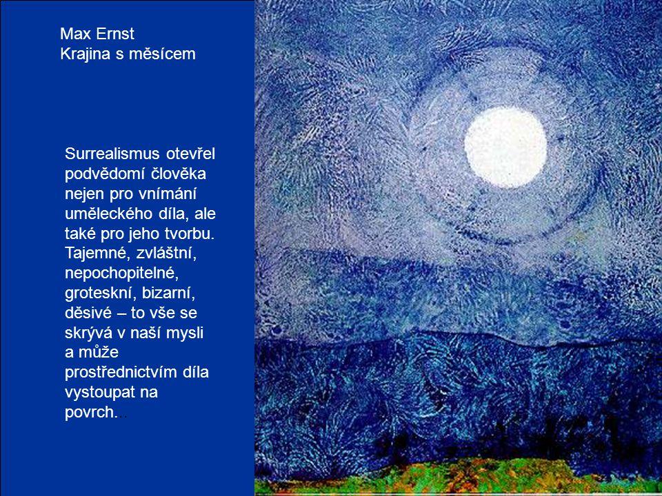 Max Ernst Krajina s měsícem Surrealismus otevřel podvědomí člověka nejen pro vnímání uměleckého díla, ale také pro jeho tvorbu. Tajemné, zvláštní, nep