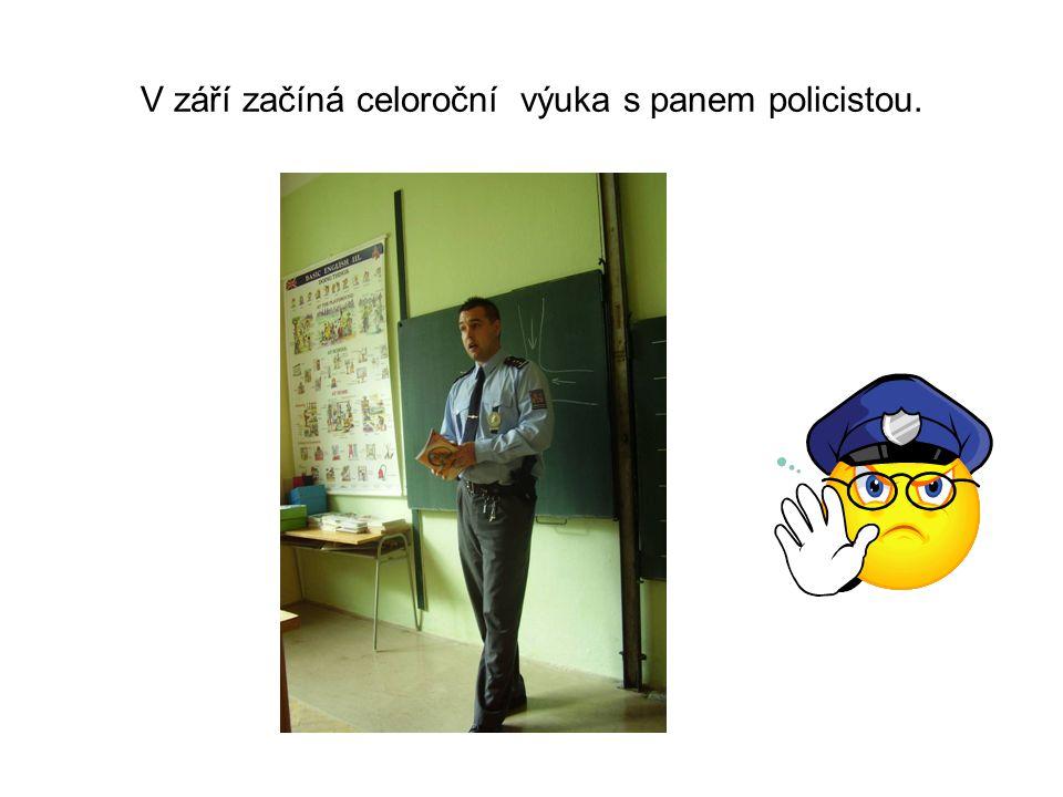 V září začíná celoroční výuka s panem policistou.