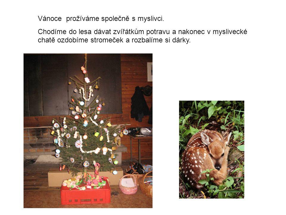 Vánoce prožíváme společně s myslivci.