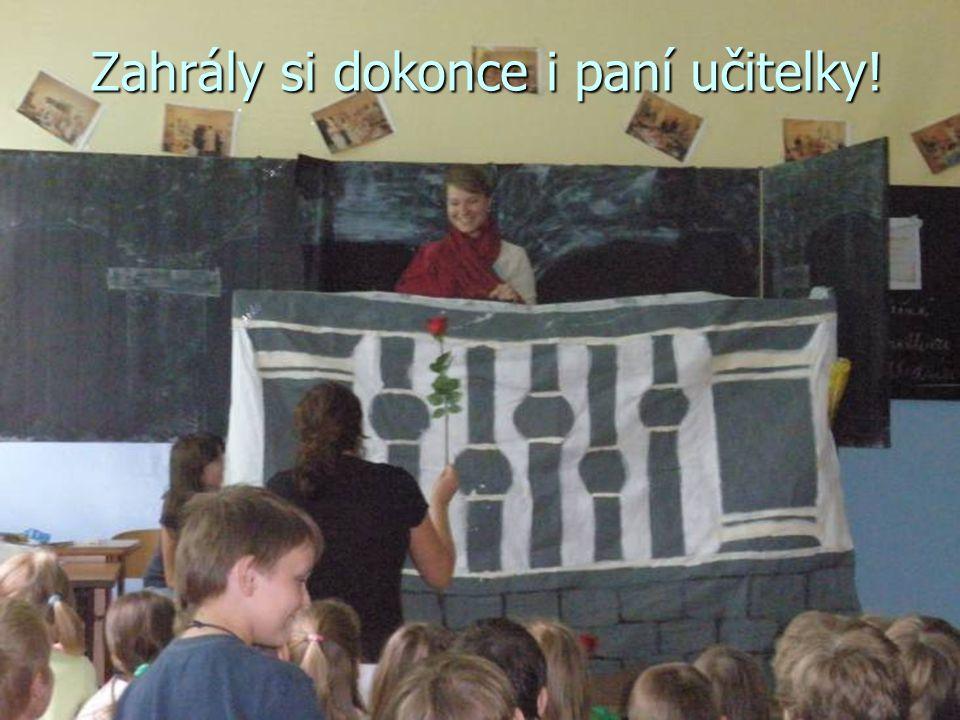 Zahrály si dokonce i paní učitelky!
