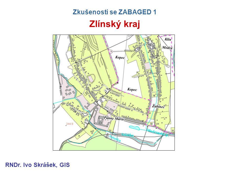 Zkušenosti se ZABAGED 1 Zlínský kraj RNDr. Ivo Skrášek, GIS