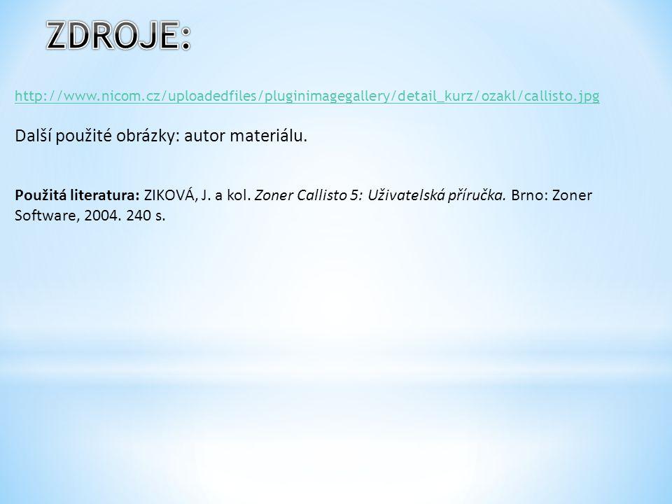http://www.nicom.cz/uploadedfiles/pluginimagegallery/detail_kurz/ozakl/callisto.jpg Další použité obrázky: autor materiálu. Použitá literatura: ZIKOVÁ