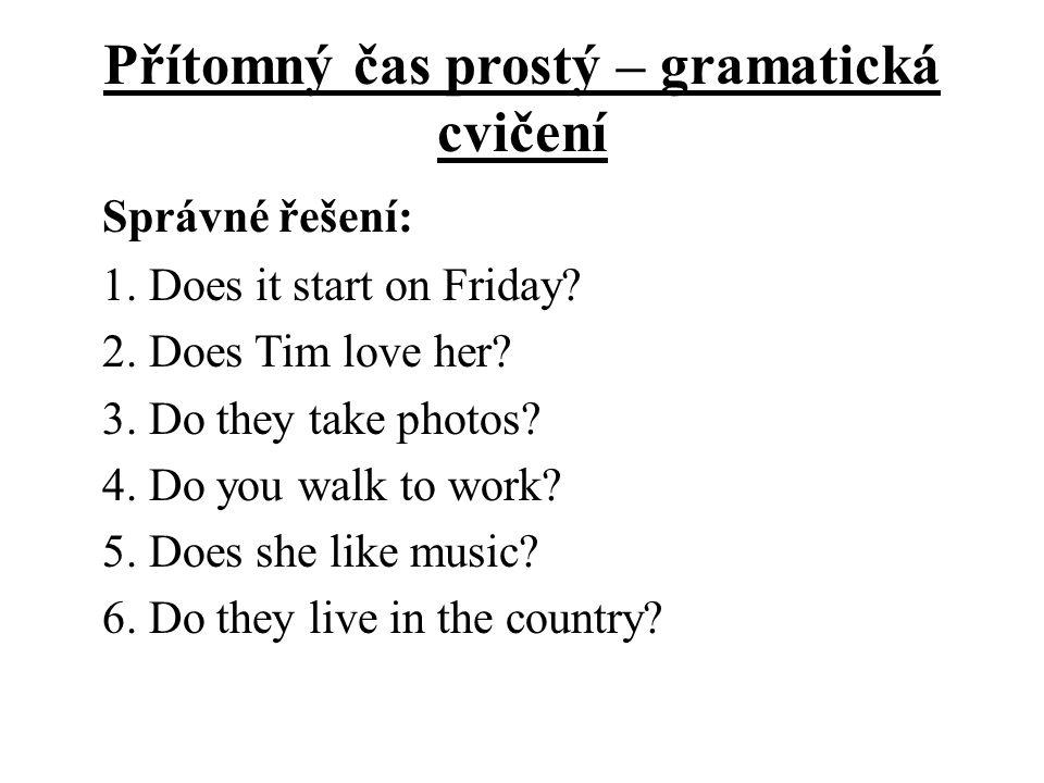 Přítomný čas prostý – gramatická cvičení Dejte do záporu: 1.