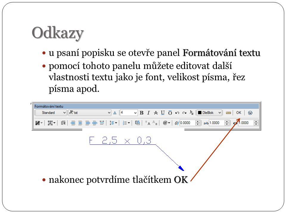 Odkazy Formátování textu u psaní popisku se otevře panel Formátování textu pomocí tohoto panelu můžete editovat další vlastnosti textu jako je font, v