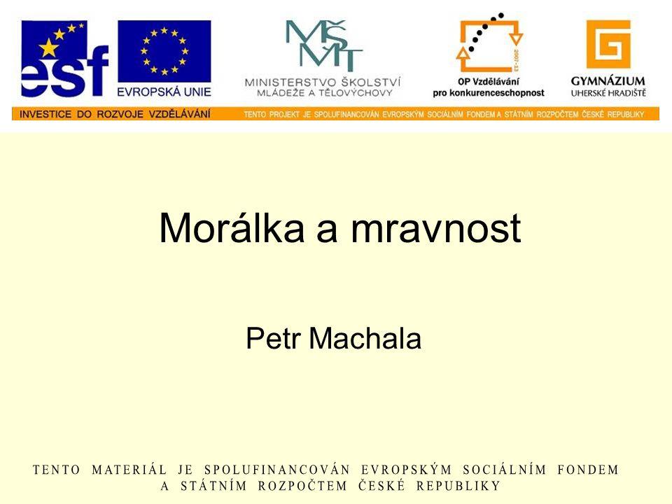 Morálka a mravnost Petr Machala