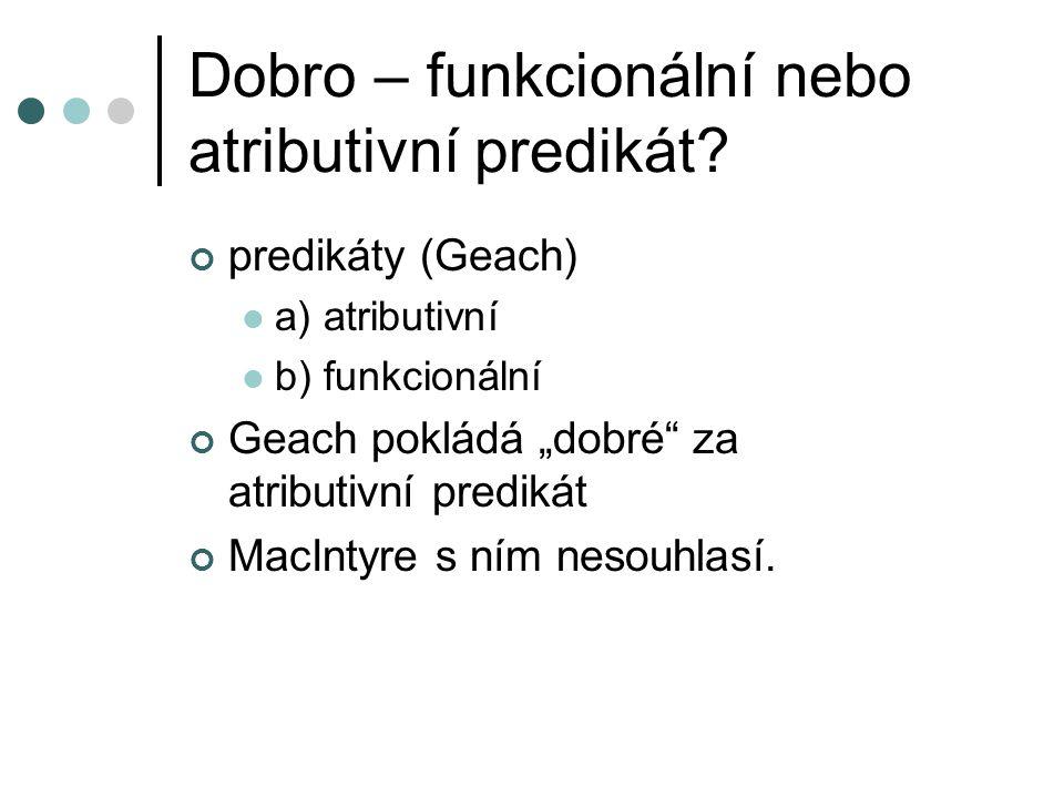 Dobro – funkcionální nebo atributivní predikát.