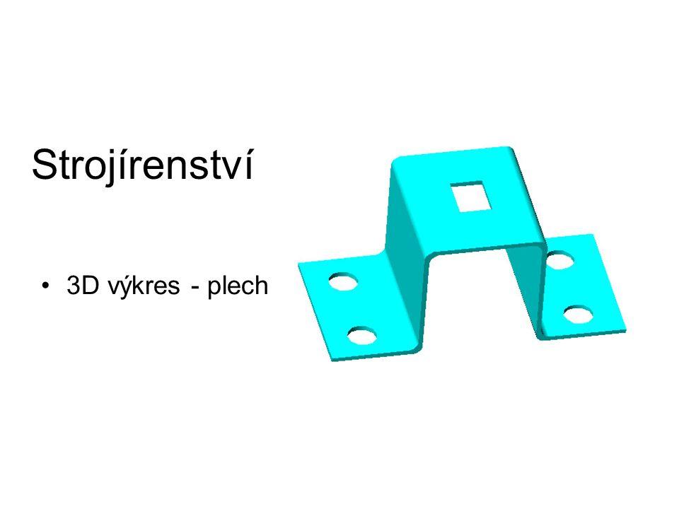 Strojírenství 3D výkres - plech