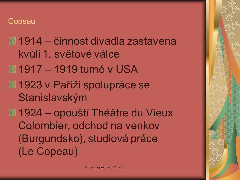 1930 Compagnie des Quinze (Společnost Patnácti) lidové slavnosti, jarmarky – ve stylu commedia dell´arte vliv na vývoj moderního francouzského divadla Kartel čtyř Copeau Václav Cejpek / 28.