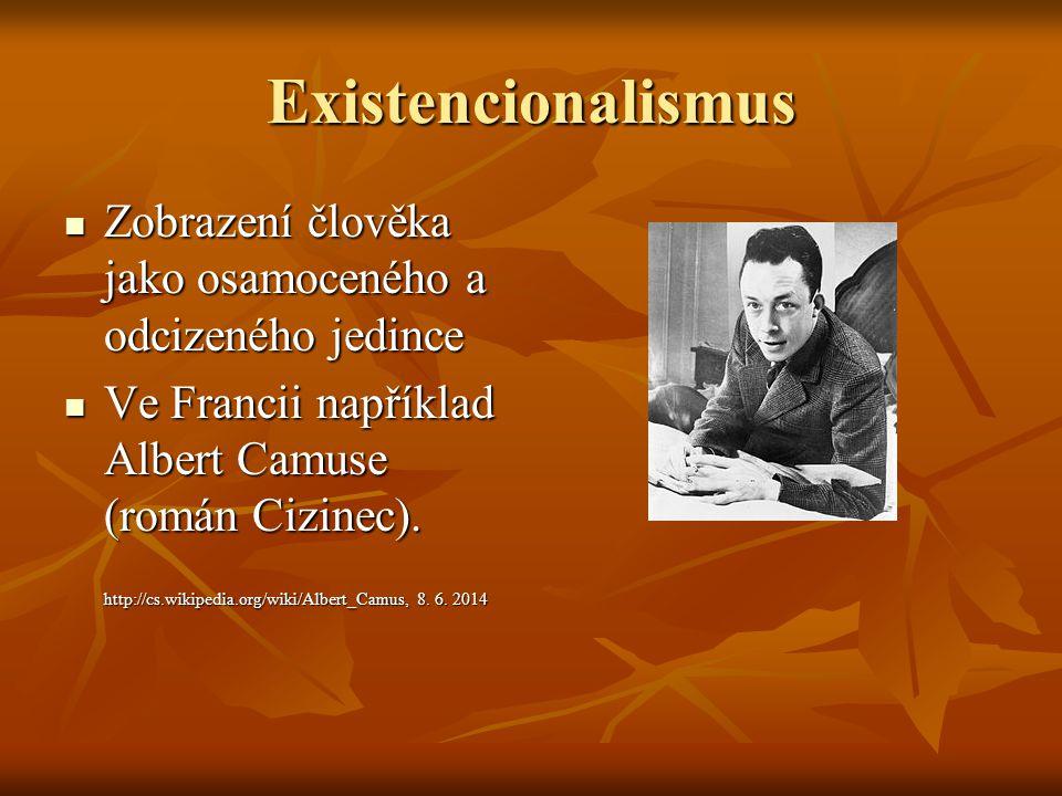 Existencionalismus Zobrazení člověka jako osamoceného a odcizeného jedince Zobrazení člověka jako osamoceného a odcizeného jedince Ve Francii napříkla