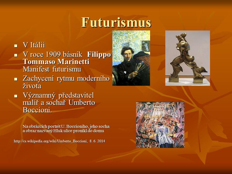 Futurismus V Itálii V Itálii V roce 1909 básník Filippo Tommaso Marinetti Manifest futurismu V roce 1909 básník Filippo Tommaso Marinetti Manifest fut