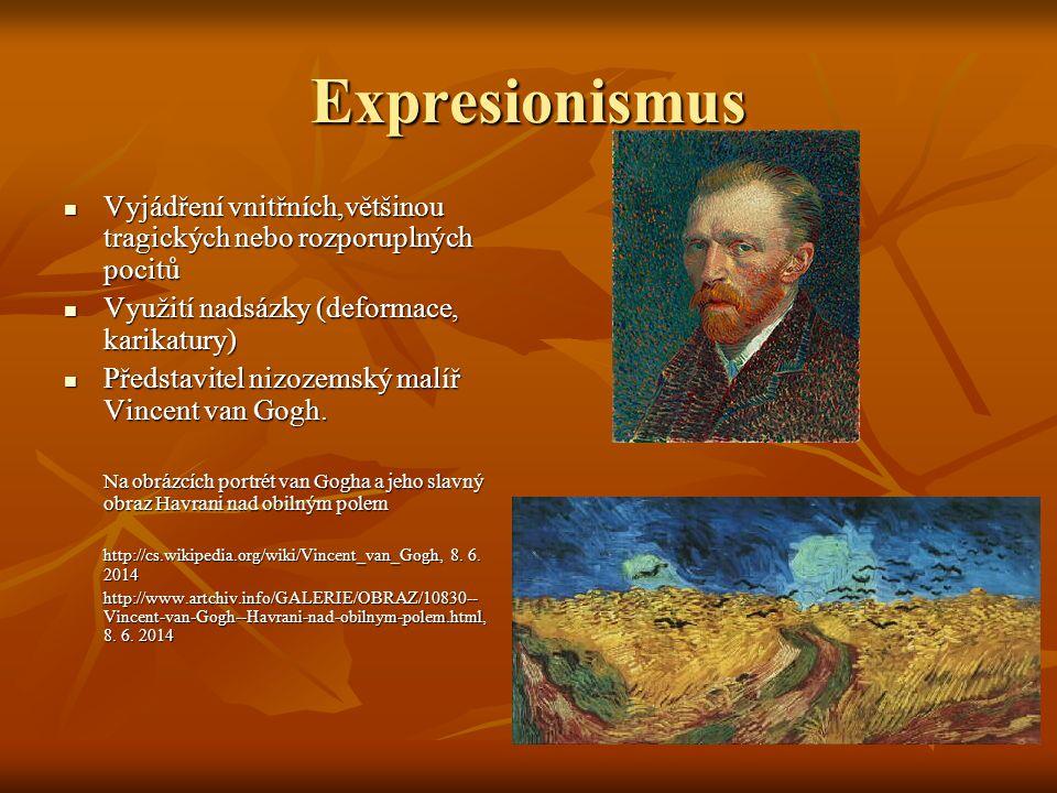 Expresionismus Vyjádření vnitřních,většinou tragických nebo rozporuplných pocitů Vyjádření vnitřních,většinou tragických nebo rozporuplných pocitů Vyu