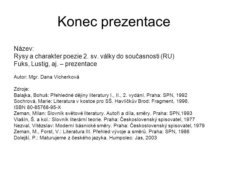 Konec prezentace Název: Rysy a charakter poezie 2.