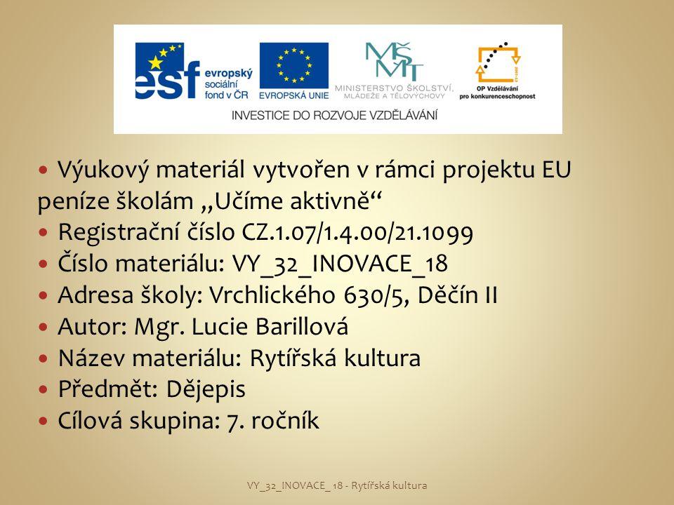 """Výukový materiál vytvořen v rámci projektu EU peníze školám """"Učíme aktivně"""" Registrační číslo CZ.1.07/1.4.00/21.1099 Číslo materiálu: VY_32_INOVACE_18"""