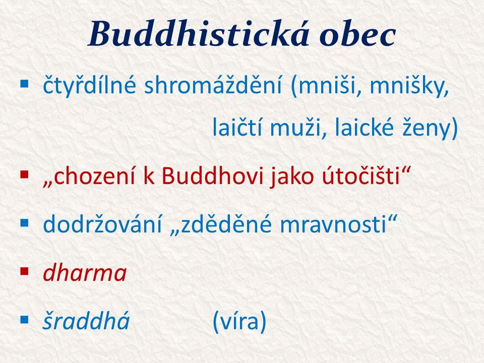 Dějiny buddhismu  čtyři fáze 1)období původního buddhismu (6.-5.