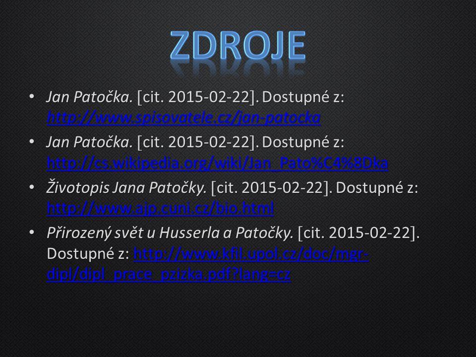 Jan Patočka.  cit. 2015-02-22 . Dostupné z: http://www.spisovatele.cz/jan-patocka Jan Patočka.  cit. 2015-02-22 . Dostupné z: http://www.spisovate