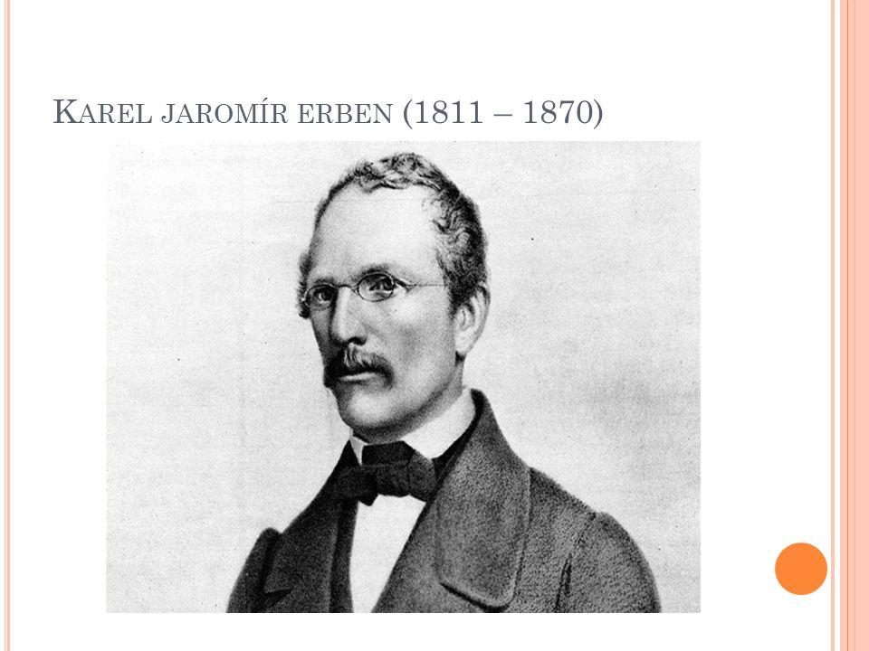 K AREL JAROMÍR ERBEN (1811 – 1870)