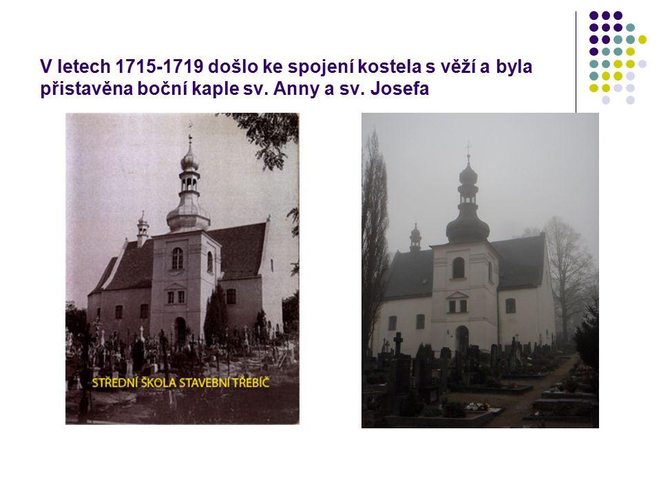 V letech 1715-1719 došlo ke spojení kostela s věží a byla přistavěna boční kaple sv.