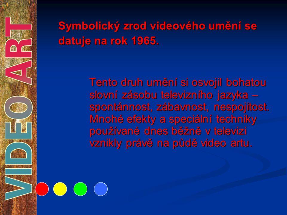 Symbolický zrod videového umění se datuje na rok 1965.