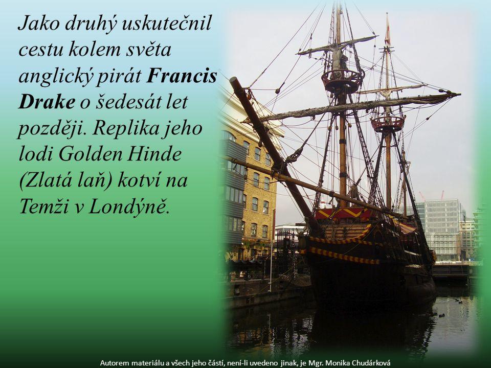 Jako druhý uskutečnil cestu kolem světa anglický pirát Francis Drake o šedesát let později.