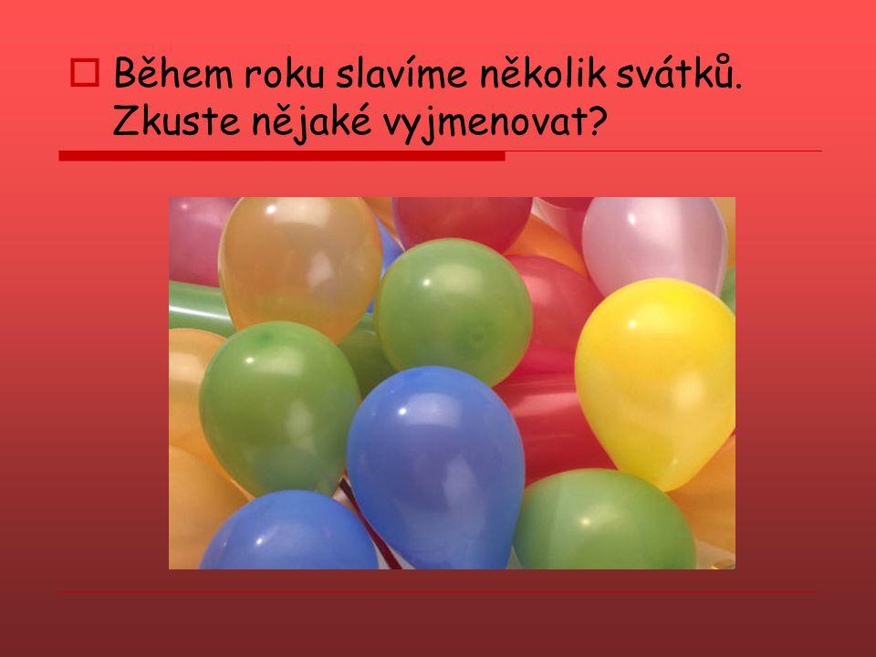 Nový rok 1.Leden – Nový rok  Slavíme začátek nového roku.