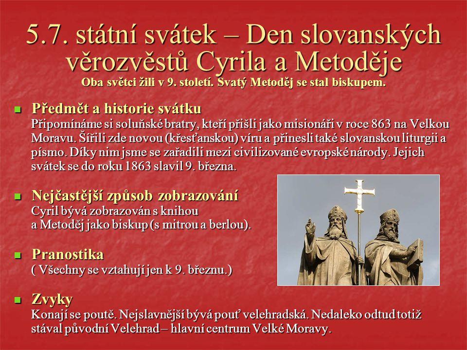4.7. Prokop Svatý Prokop žil v Čechách na přelomu 10. a 11. století. Stal se poustevníkem a později opatem sázavského kláštera. Nejčastější způsob zob
