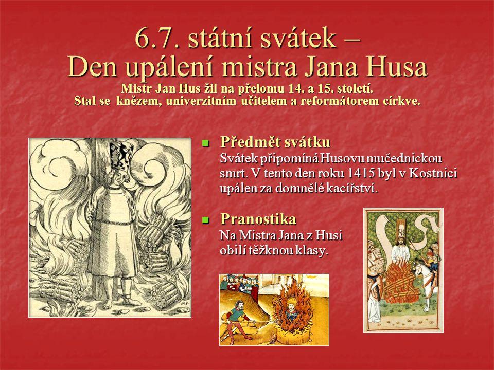 5.7. státní svátek – Den slovanských věrozvěstů Cyrila a Metoděje Oba světci žili v 9. století. Svatý Metoděj se stal biskupem. Předmět a historie svá