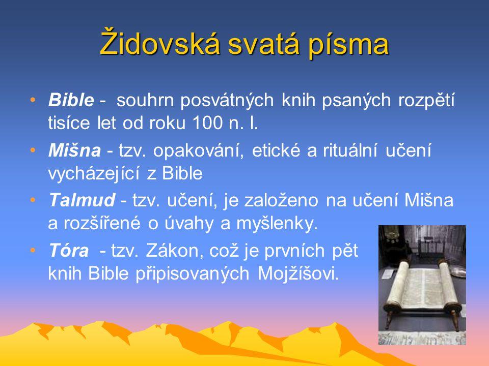 Židovská svatá písma Bible - souhrn posvátných knih psaných rozpětí tisíce let od roku 100 n. l. Mišna - tzv. opakování, etické a rituální učení vychá