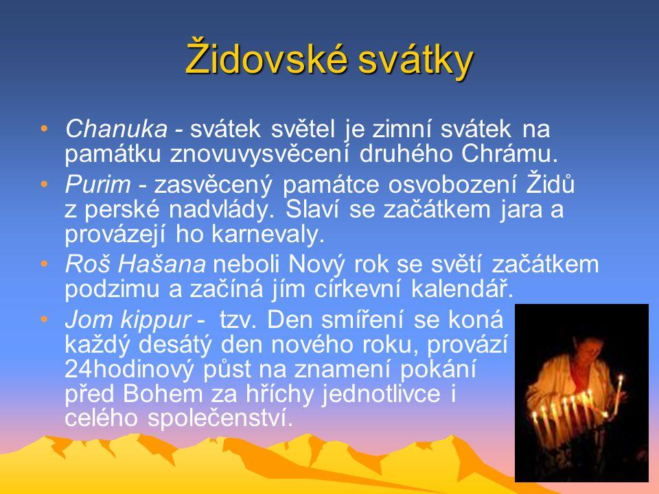 Židovské svátky Chanuka - svátek světel je zimní svátek na památku znovuvysvěcení druhého Chrámu. Purim - zasvěcený památce osvobození Židů z perské n