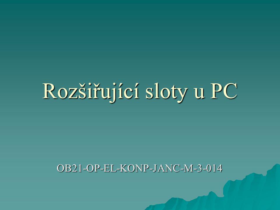 Rozšiřující sloty u PC OB21-OP-EL-KONP-JANC-M-3-014