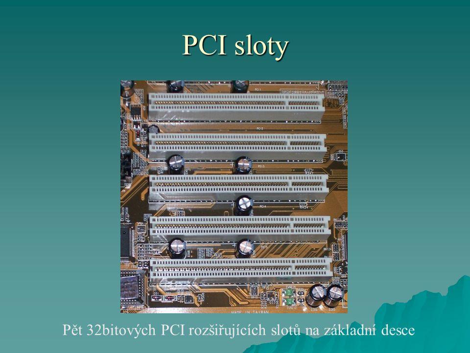 PCI sloty Pět 32bitových PCI rozšiřujících slotů na základní desce