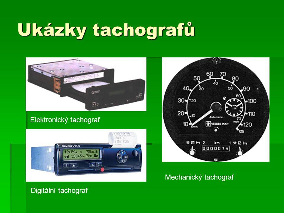 Ukázky tachografů Mechanický tachograf Elektronický tachograf Digitální tachograf