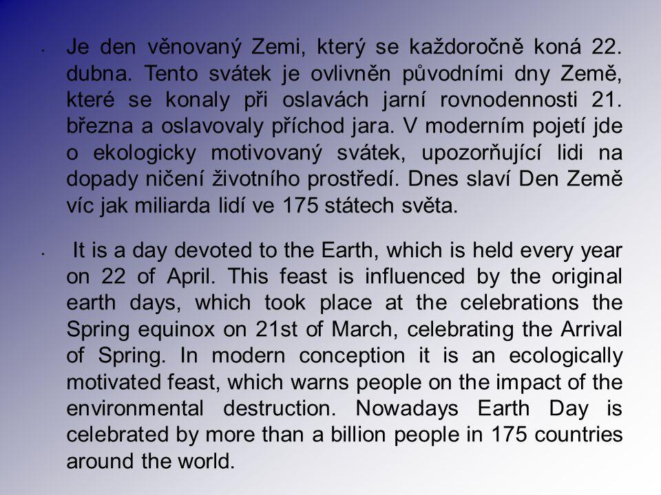 Je den věnovaný Zemi, který se každoročně koná 22.