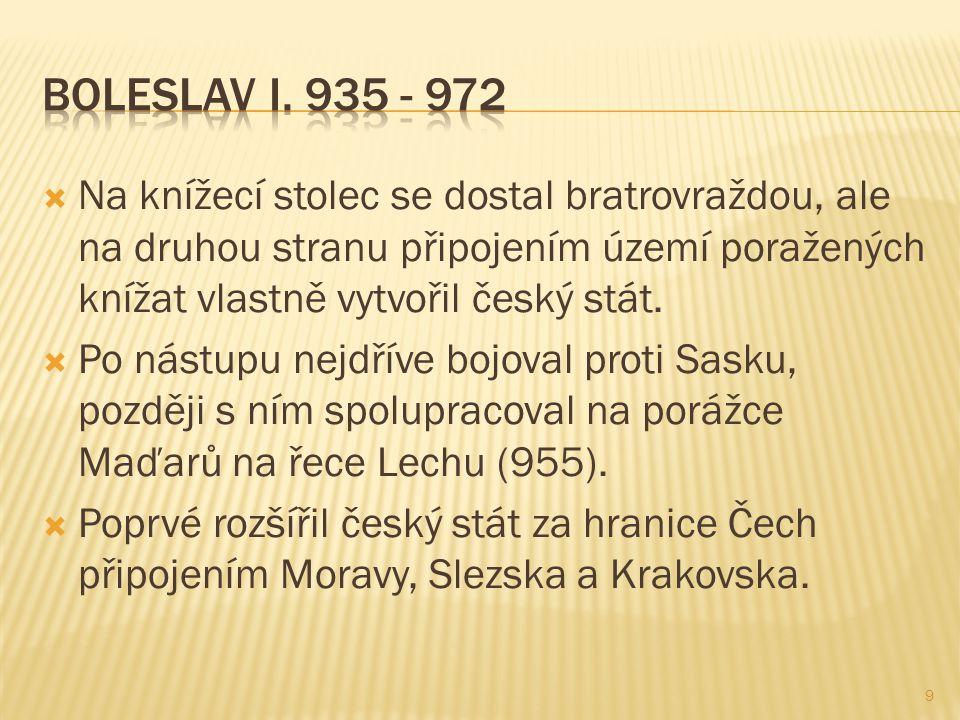  Na knížecí stolec se dostal bratrovraždou, ale na druhou stranu připojením území poražených knížat vlastně vytvořil český stát.