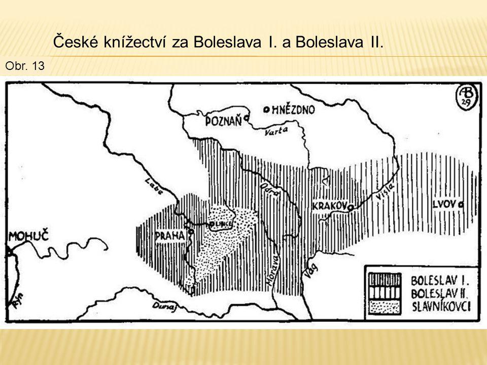 České knížectví za Boleslava I. a Boleslava II. Obr. 13