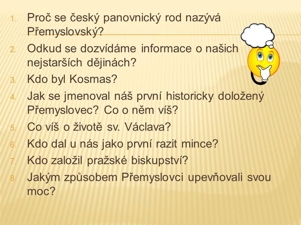 1. Proč se český panovnický rod nazývá Přemyslovský.
