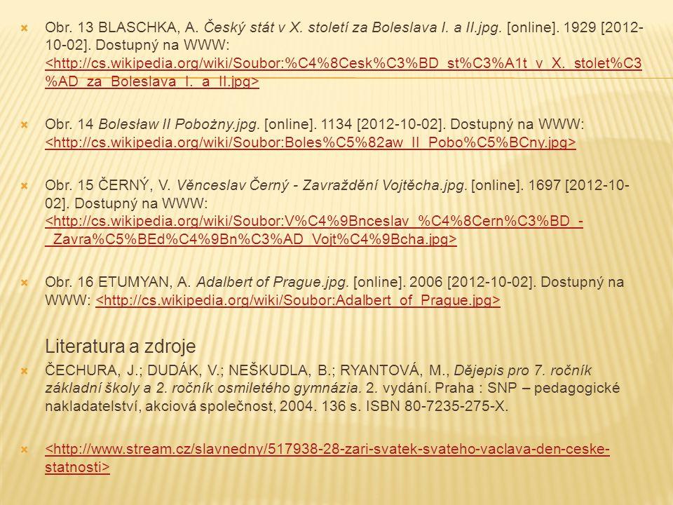  Obr. 13 BLASCHKA, A. Český stát v X. století za Boleslava I.