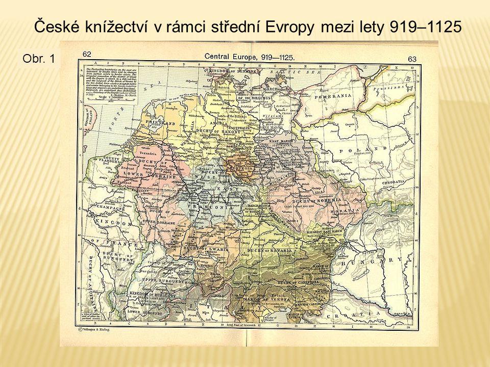 České knížectví v rámci střední Evropy mezi lety 919–1125 Obr. 1