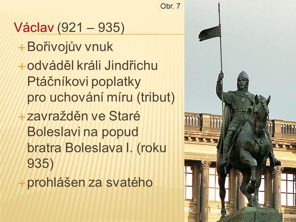 Zavraždění sv.Václava Obr. 8 Obr.