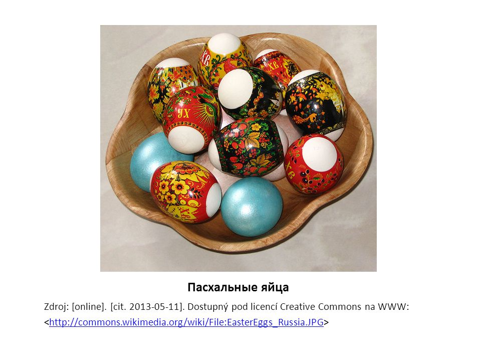 Пасхальные яйца Zdroj: [online]. [cit. 2013-05-11]. Dostupný pod licencí Creative Commons na WWW: http://commons.wikimedia.org/wiki/File:EasterEggs_Ru