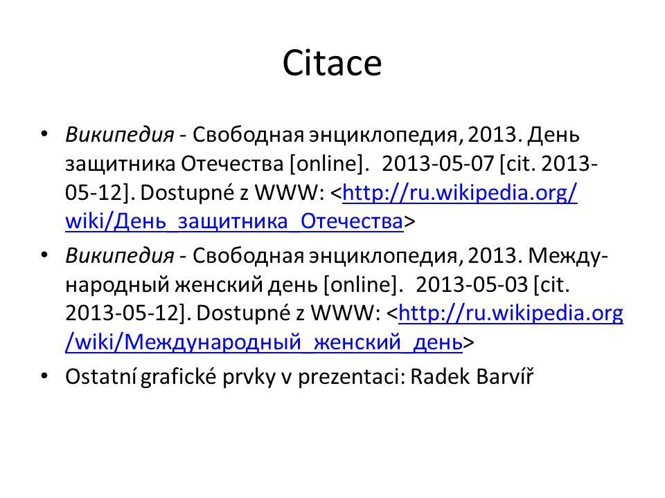 Citace Википедия - Свободная энциклопедия, 2013. День защитника Отечества [online].