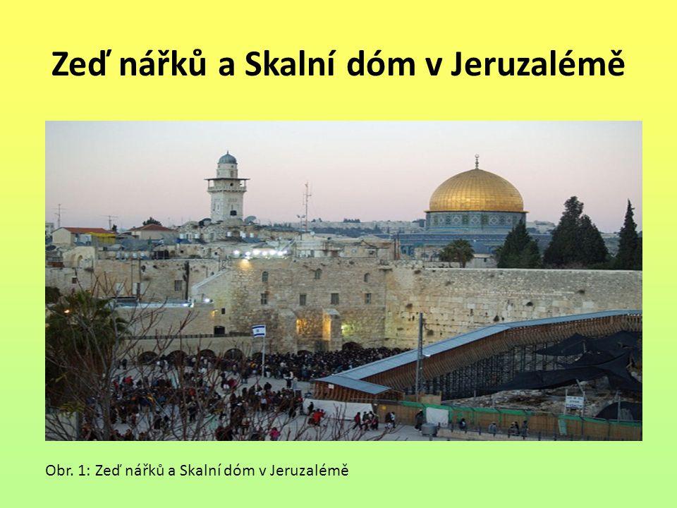 Zeď nářků a Skalní dóm v Jeruzalémě Obr. 1: Zeď nářků a Skalní dóm v Jeruzalémě